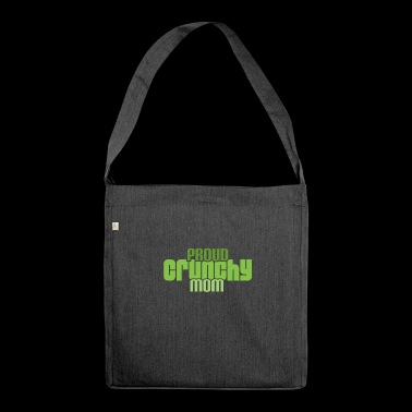 Proud crisp and economical mom - Shoulder Bag made from recycled material