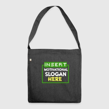Motivational Slogan - Shoulder Bag made from recycled material