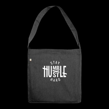 Stay Humble Hustle Hard Entrepreneur - Shoulder Bag made from recycled material