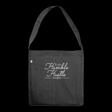 Stay Humble Hustle Hard motivation - Shoulder Bag made from recycled material
