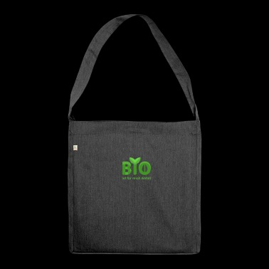 Organic is waste for me - Shoulder Bag made from recycled material