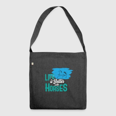 Life is better with horses Horse riding Equitation - Shoulder Bag made from recycled material