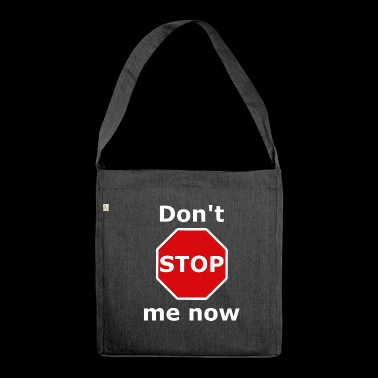 Dont Stop me now - Schultertasche aus Recycling-Material