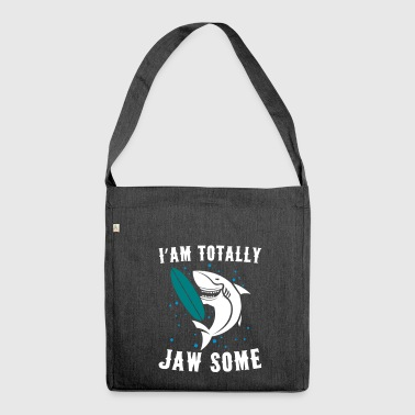 I'am Totally Jawsome Funny Shark for Shark Lover - Shoulder Bag made from recycled material