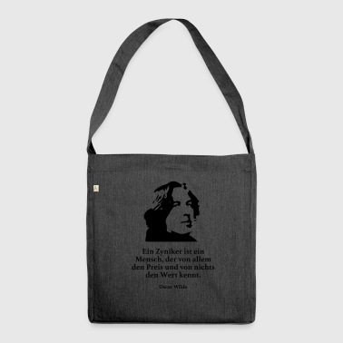 Wilde: A cynic is a human being of all - Shoulder Bag made from recycled material