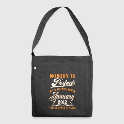 If You Born In January 2012 - Shoulder Bag made from recycled material