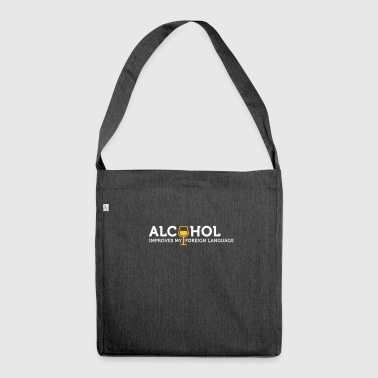 Alcohol Improves My Foreign Language - Shoulder Bag made from recycled material