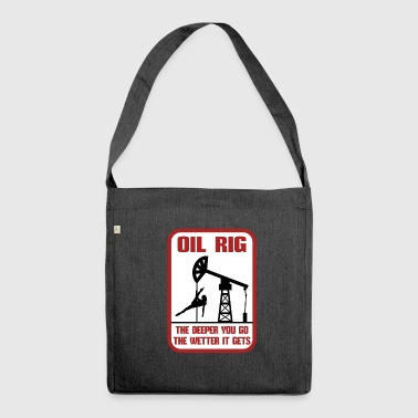 Oil Rig The Deeper You Go The Wetter It Gets Gift - Shoulder Bag made from recycled material