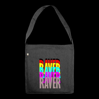 raver raver raver raver - Shoulder Bag made from recycled material
