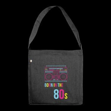 Ghettoblaster Born in the 80s - Shoulder Bag made from recycled material