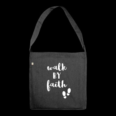 Walk by Faith - Bible verse gift - Shoulder Bag made from recycled material