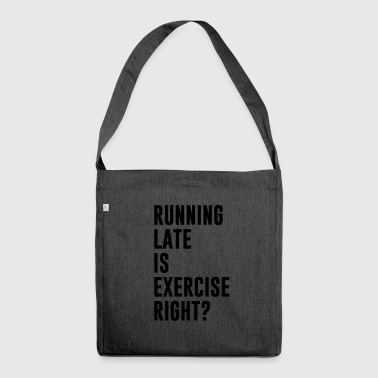 Running late is exercise right? - Shoulder Bag made from recycled material