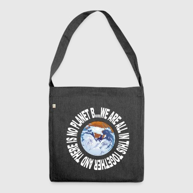 Earth Day No Planet B - Shoulder Bag made from recycled material