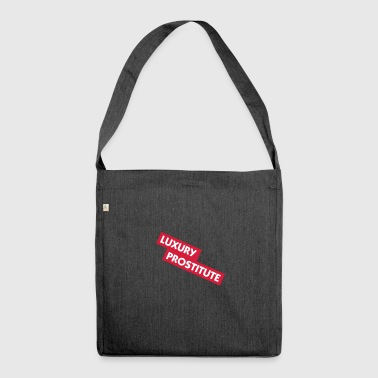 Luxury Prostitute - Shoulder Bag made from recycled material