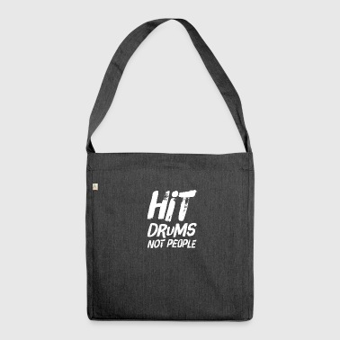 Drummer Design - Hit Drums not People - Schultertasche aus Recycling-Material