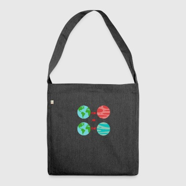 Earth Day / Earth Day: Earth isn't Mars - Shoulder Bag made from recycled material