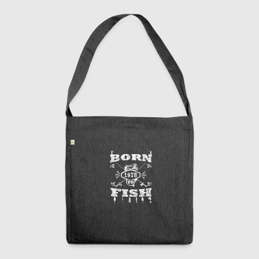 BORN TO FISH born to fishing 1978 - Shoulder Bag made from recycled material