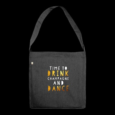 Time to Drink Champagne and Dance - Dance Congress - Schultertasche aus Recycling-Material