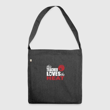 this teacher loves the heat - Shoulder Bag made from recycled material