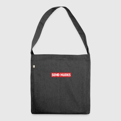 Send Nudes Meme Funny Saying Gift - Shoulder Bag made from recycled material