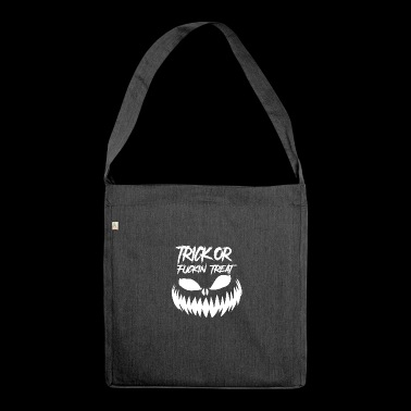 Trick Or Fuckin Treat - Schultertasche aus Recycling-Material