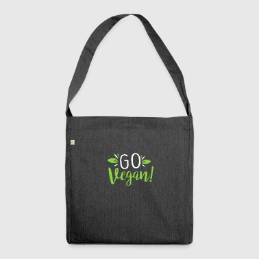 Go Vegan Become Vegan and live healthy - Shoulder Bag made from recycled material