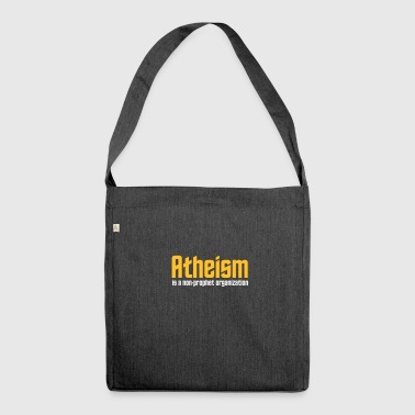 Atheism Is A Non-prophet Organization - Shoulder Bag made from recycled material
