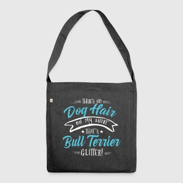 Bull Terrier Dog Shirt Glitter - Shoulder Bag made from recycled material