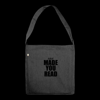 HAHA MADE YOU READ - Shoulder Bag made from recycled material