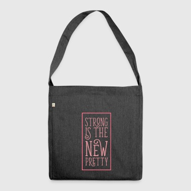 Strong is the new pretty - Shoulder Bag made from recycled material
