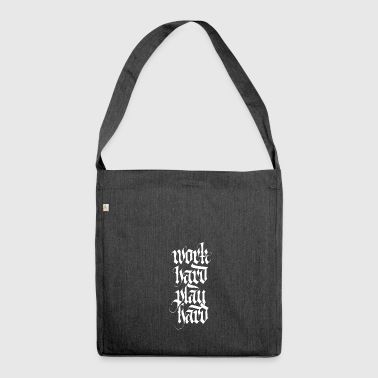 Work hard play hard - Shoulder Bag made from recycled material