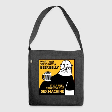 That's Not My Beer Belly! It's A Fuel Tank! - Shoulder Bag made from recycled material