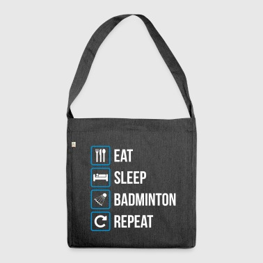 Eat Sleep Badminton Repeat - Shoulder Bag made from recycled material