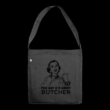 Butcher. Butchers gift. - Shoulder Bag made from recycled material