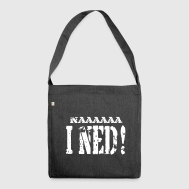 NAAAAAA I NED! - Shoulder Bag made from recycled material