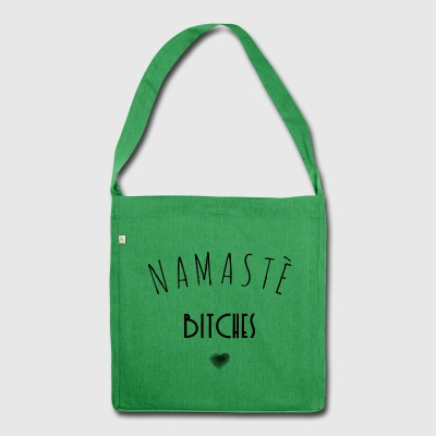 Namaste Bitches - Schultertasche aus Recycling-Material
