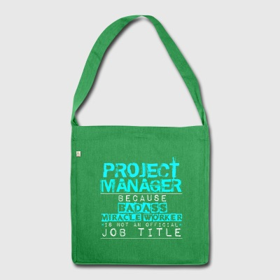 Badass Project Manager - Shoulder Bag made from recycled material