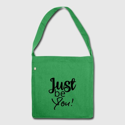 Just be you! - Shoulder Bag made from recycled material