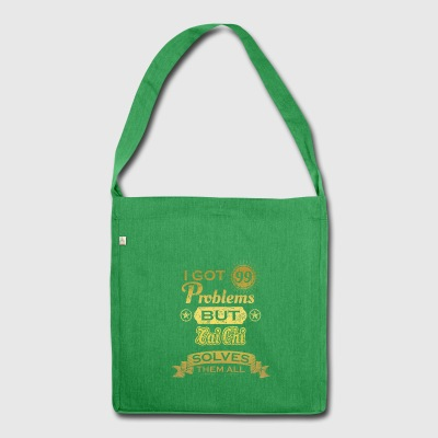 I got 99 problems solved problems Tai Chi - Shoulder Bag made from recycled material