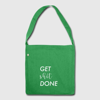 get shit done white - Shoulder Bag made from recycled material