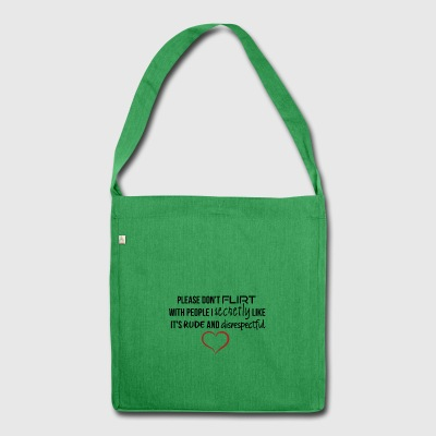 Please do not flirt - Shoulder Bag made from recycled material