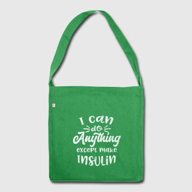 Shirt with saying for diabetics gift - Shoulder Bag made from recycled material