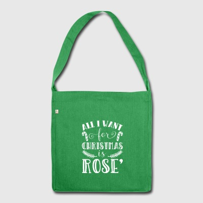 All I Want For Christmas Is Rose' Xmas Presents - Shoulder Bag made from recycled material