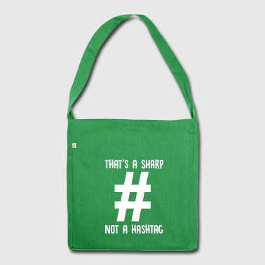 That's A Sharp Not A Hashtag - Music Teacher - Shoulder Bag made from recycled material