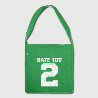 Ich hasse dich auch | Hate you 2 - Schultertasche aus Recycling-Material