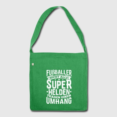 Footballer Footballer Shirt Not all superheroes - Shoulder Bag made from recycled material