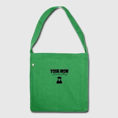 Your mom is going to college - Schultertasche aus Recycling-Material