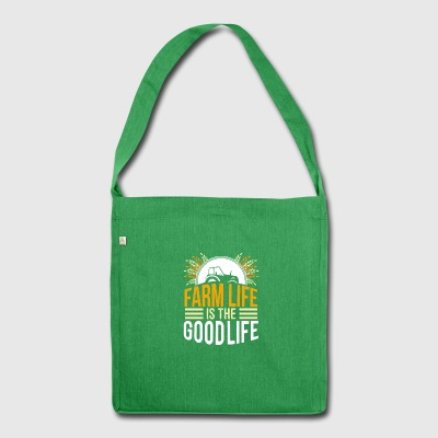 farmer - farm life is the good life - Shoulder Bag made from recycled material