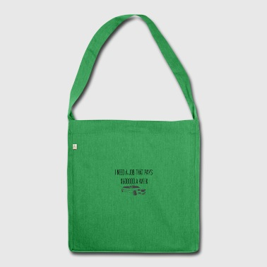 High paid job - Schultertasche aus Recycling-Material