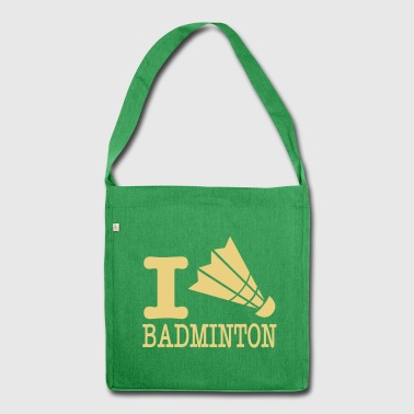 I love badminton / I love badminton - Shoulder Bag made from recycled material